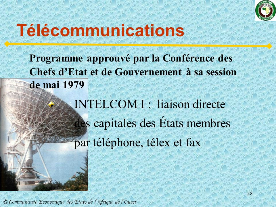 Télécommunications Programme approuvé par la Conférence des Chefs d'Etat et de Gouvernement à sa session de mai 1979.