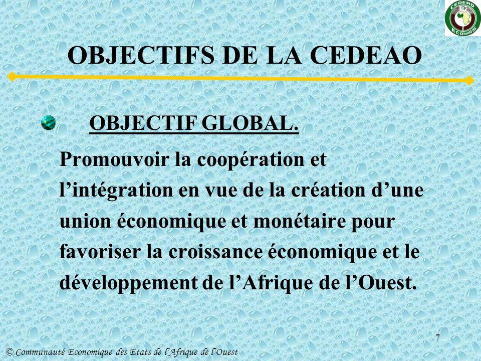 OBJECTIFS DE LA CEDEAO OBJECTIF GLOBAL.