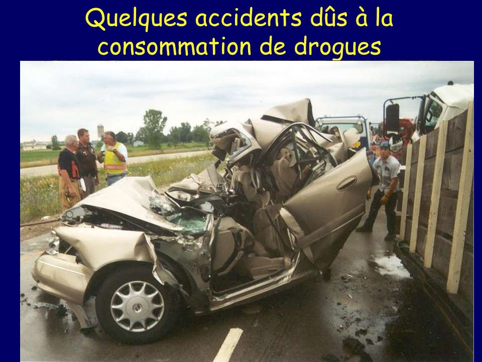 Quelques accidents dûs à la consommation de drogues