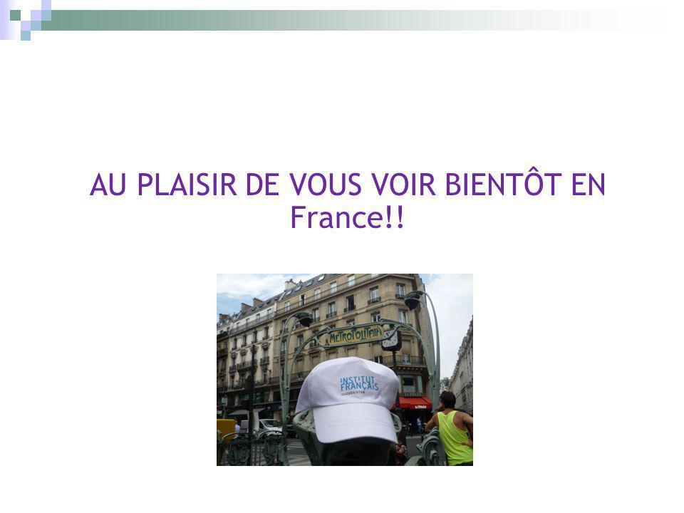 AU PLAISIR DE VOUS VOIR BIENTÔT EN France!!