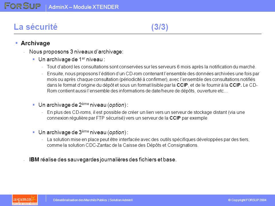 La sécurité (3/3) Archivage Nous proposons 3 niveaux d'archivage: