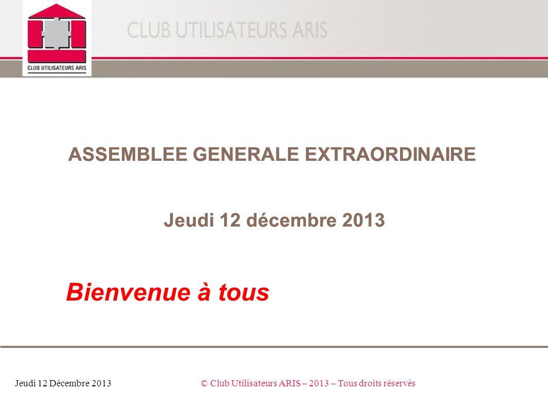 ASSEMBLEE GENERALE EXTRAORDINAIRE Jeudi 12 décembre 2013