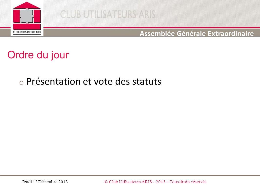 Ordre du jour Présentation et vote des statuts