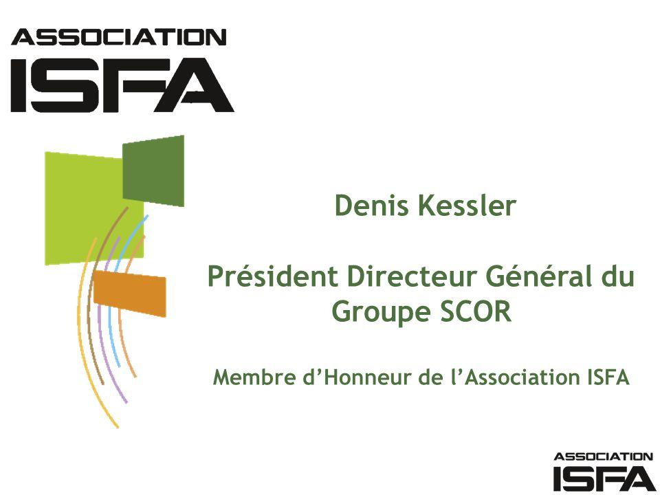 Denis Kessler Président Directeur Général du Groupe SCOR