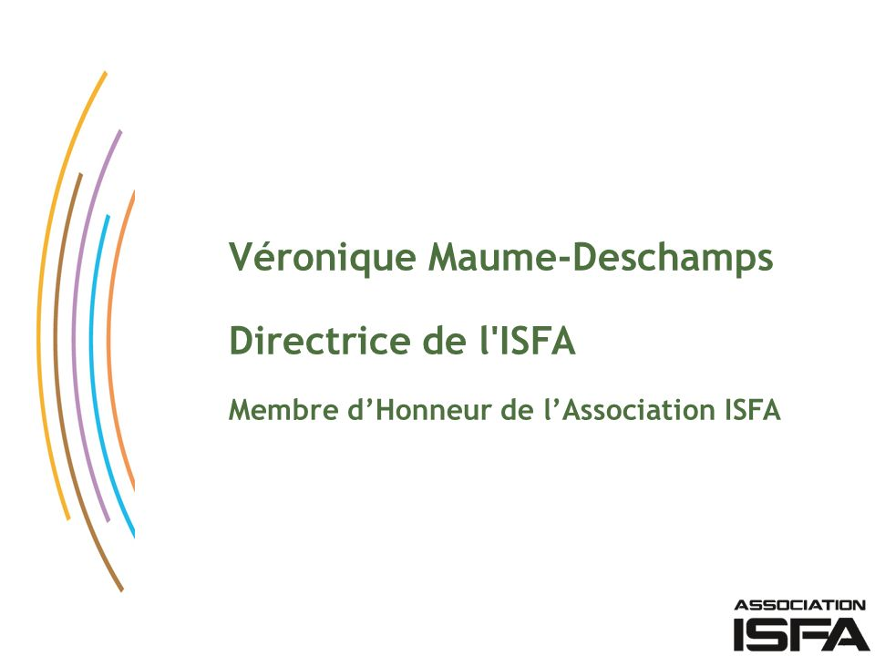 Véronique Maume-Deschamps Directrice de l ISFA
