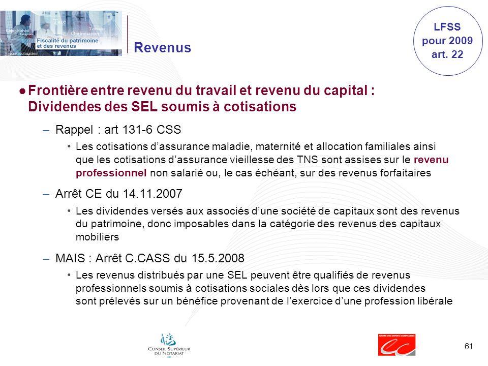 LFSS pour 2009 art. 22. Revenus. Frontière entre revenu du travail et revenu du capital : Dividendes des SEL soumis à cotisations.