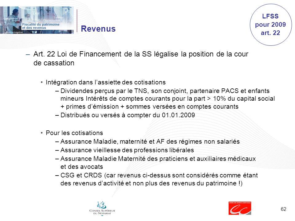 LFSS pour 2009 art. 22. Revenus. Art. 22 Loi de Financement de la SS légalise la position de la cour de cassation.