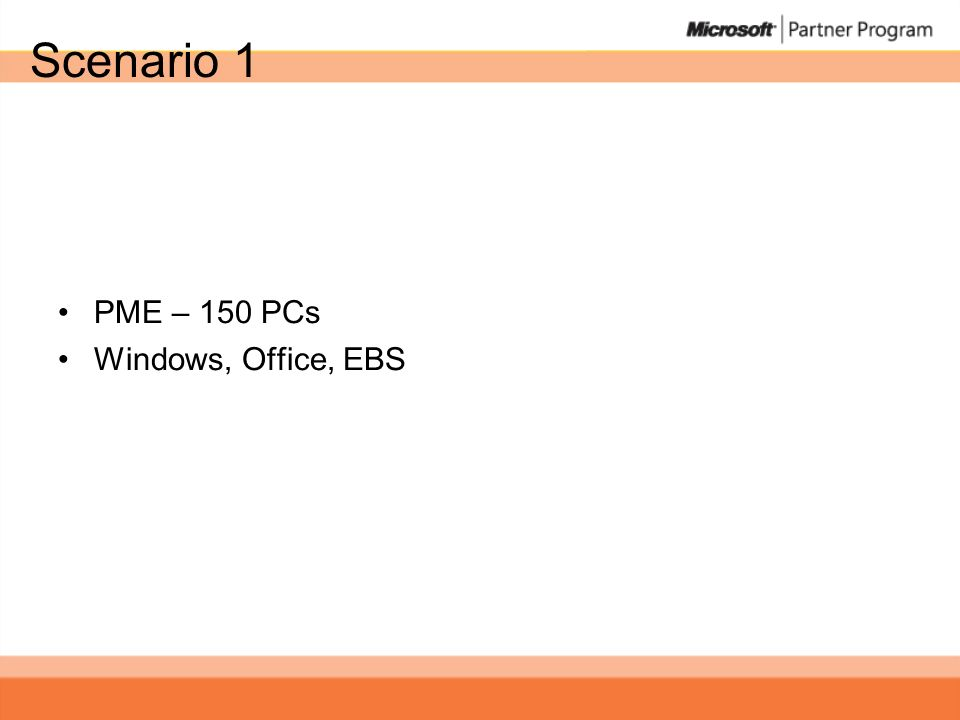 Scenario 1 PME – 150 PCs Windows, Office, EBS