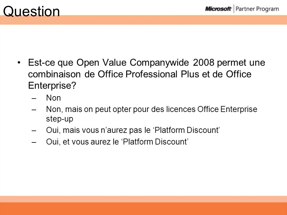 Question Est-ce que Open Value Companywide 2008 permet une combinaison de Office Professional Plus et de Office Enterprise