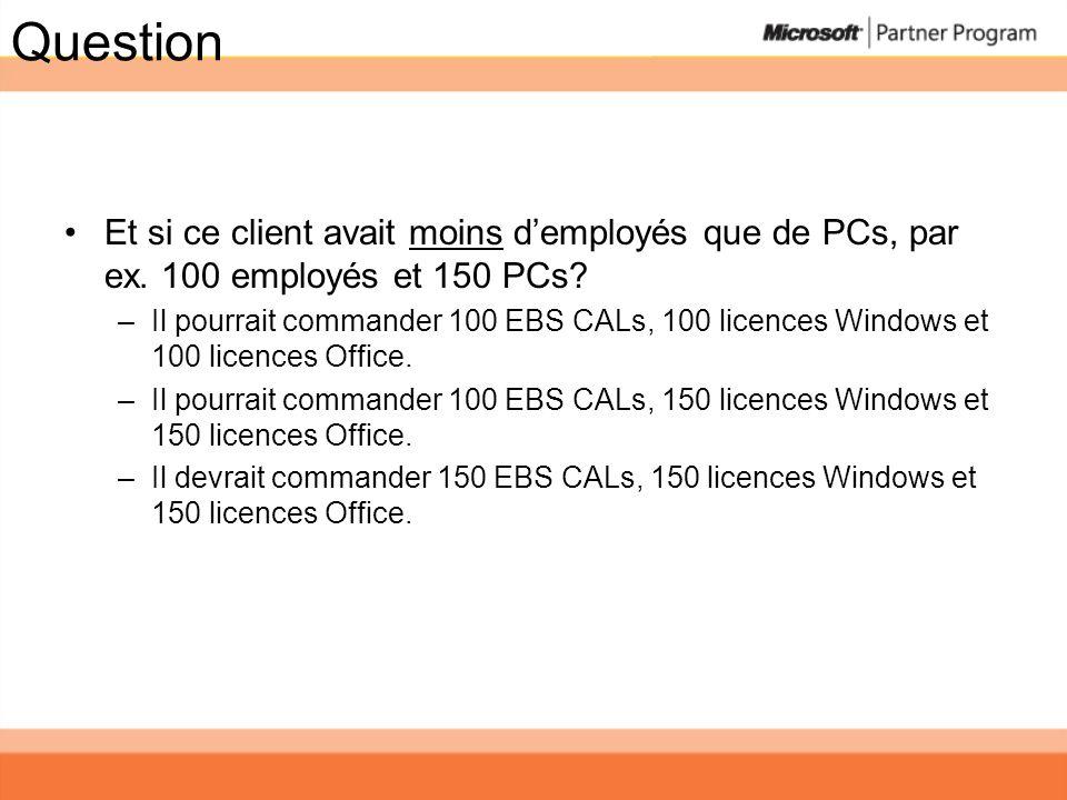 Question Et si ce client avait moins d'employés que de PCs, par ex. 100 employés et 150 PCs