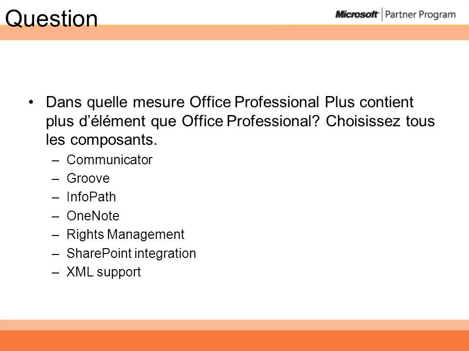 Question Dans quelle mesure Office Professional Plus contient plus d'élément que Office Professional Choisissez tous les composants.