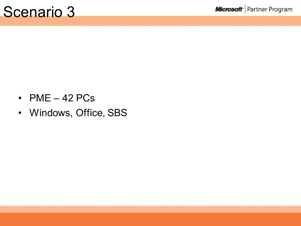 Scenario 3 PME – 42 PCs Windows, Office, SBS