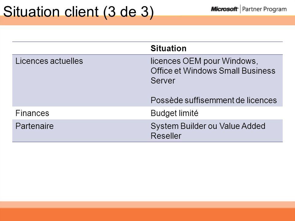 Situation client (3 de 3) Situation Licences actuelles