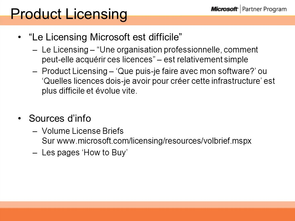 Product Licensing Le Licensing Microsoft est difficile