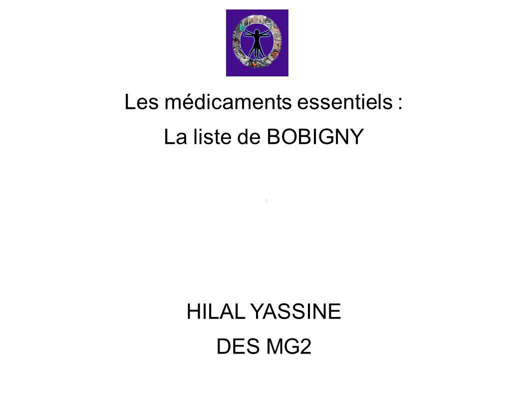 Les médicaments essentiels : La liste de BOBIGNY HILAL YASSINE DES MG2
