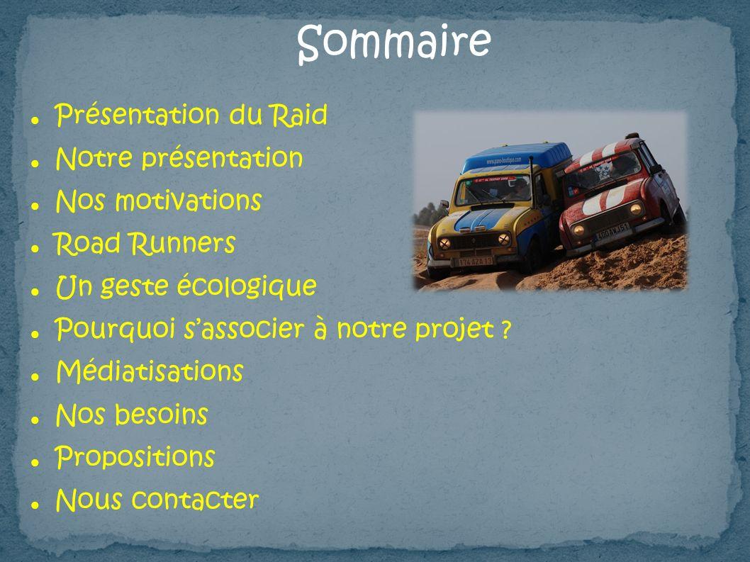 Sommaire Présentation du Raid Notre présentation Nos motivations