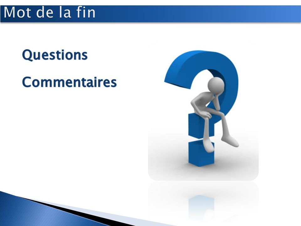 Mot de la fin Questions Commentaires