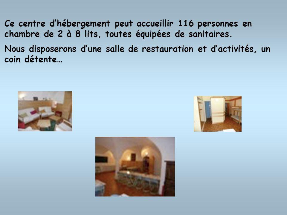Ce centre d'hébergement peut accueillir 116 personnes en chambre de 2 à 8 lits, toutes équipées de sanitaires.