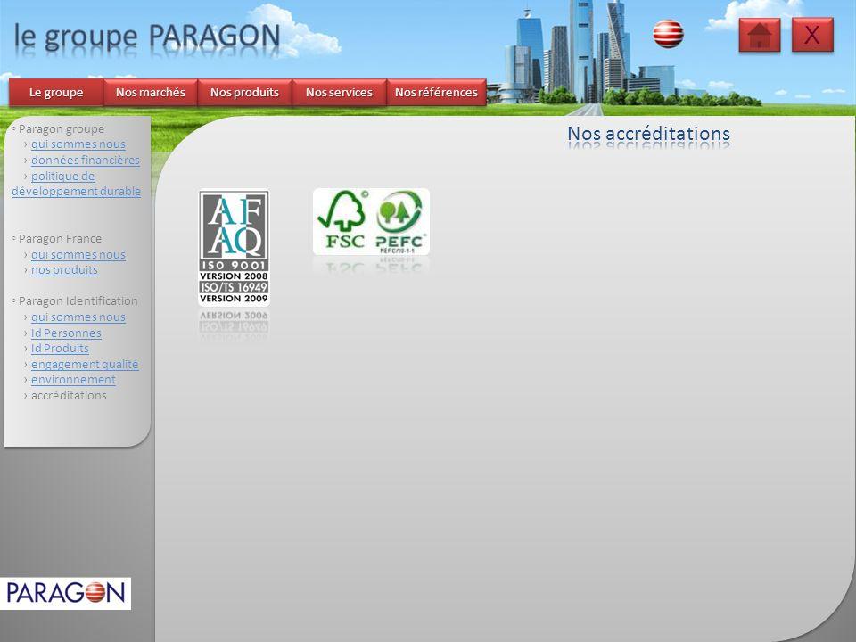 le groupe PARAGON X Nos accréditations ◦ Paragon groupe