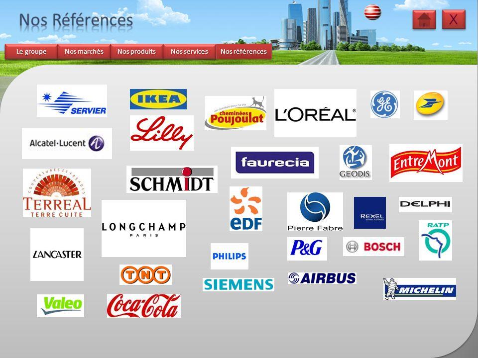 Nos Références X Le groupe Nos marchés Nos produits Nos services