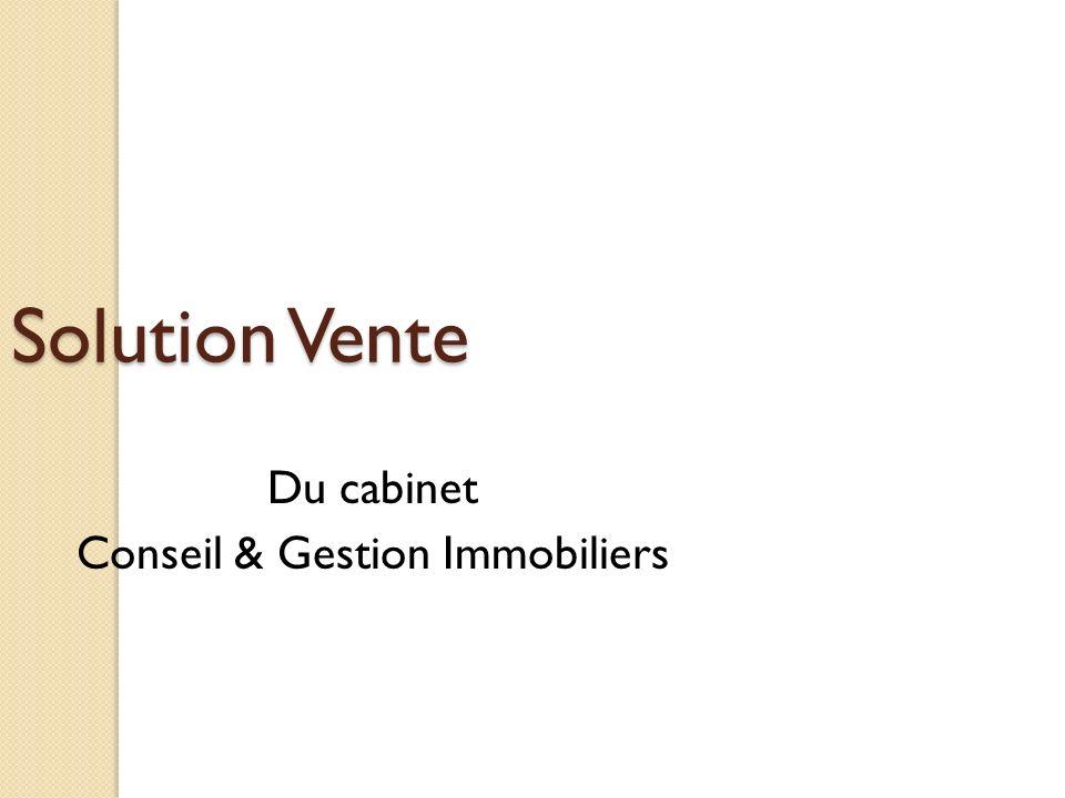 Du cabinet Conseil & Gestion Immobiliers