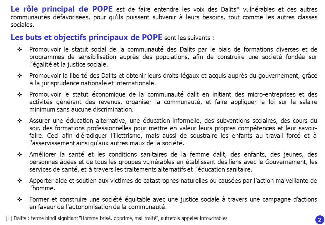 Les buts et objectifs principaux de POPE sont les suivants :