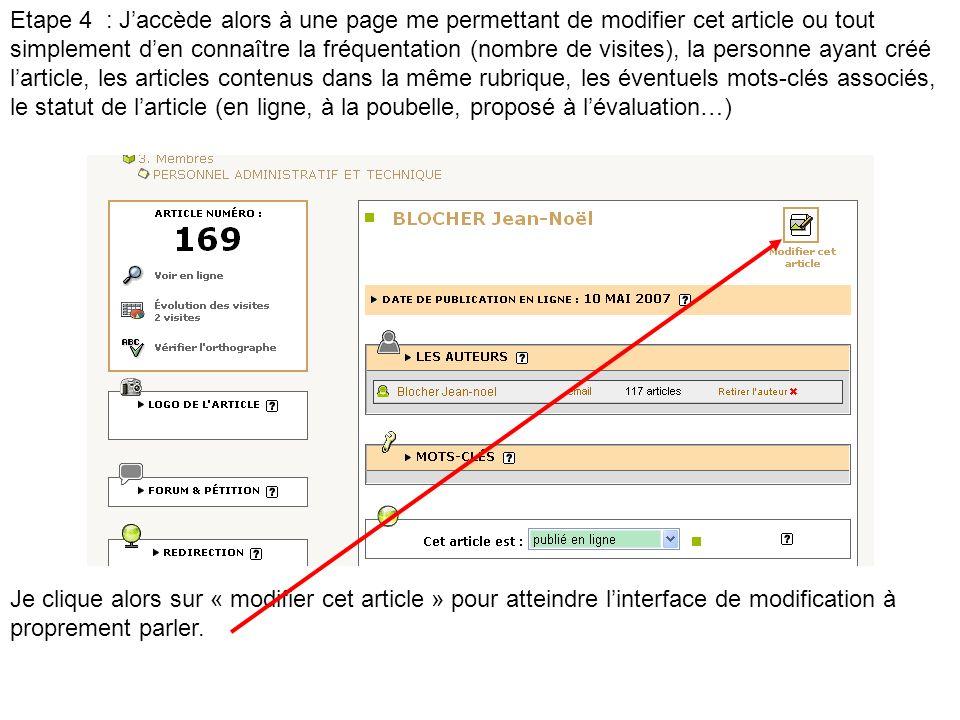 Etape 4 : J'accède alors à une page me permettant de modifier cet article ou tout simplement d'en connaître la fréquentation (nombre de visites), la personne ayant créé l'article, les articles contenus dans la même rubrique, les éventuels mots-clés associés, le statut de l'article (en ligne, à la poubelle, proposé à l'évaluation…)