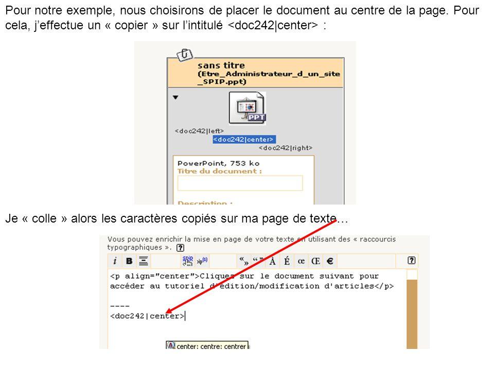 Pour notre exemple, nous choisirons de placer le document au centre de la page. Pour cela, j'effectue un « copier » sur l'intitulé <doc242|center> :