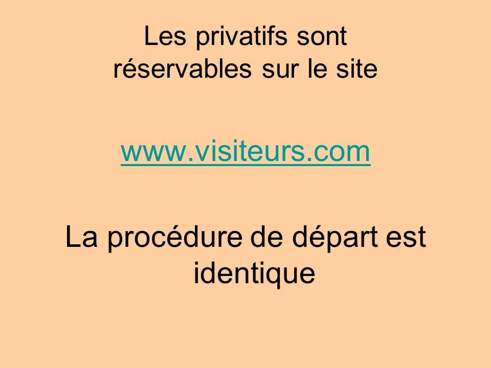 Les privatifs sont réservables sur le site