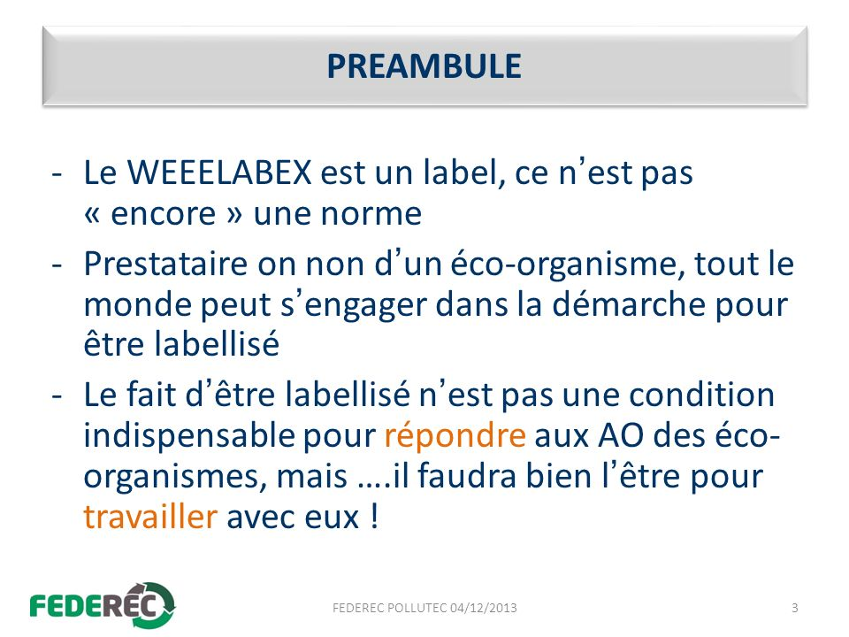 Le WEEELABEX est un label, ce n'est pas « encore » une norme