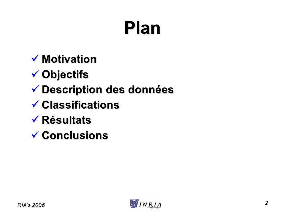 Plan Motivation Objectifs Description des données Classifications