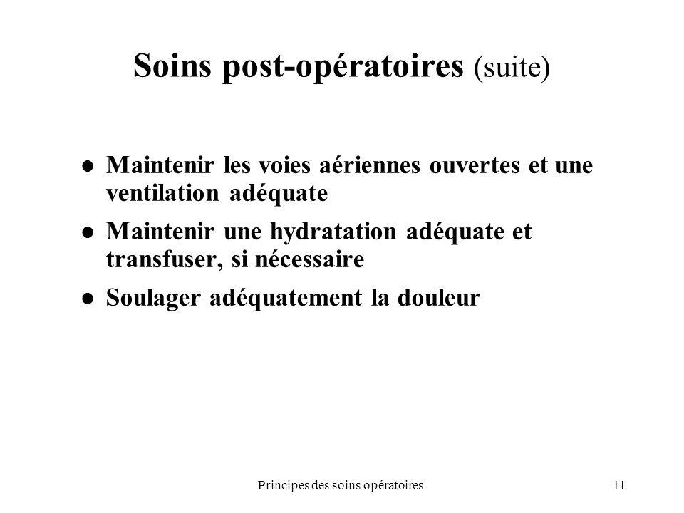 Soins post-opératoires (suite)
