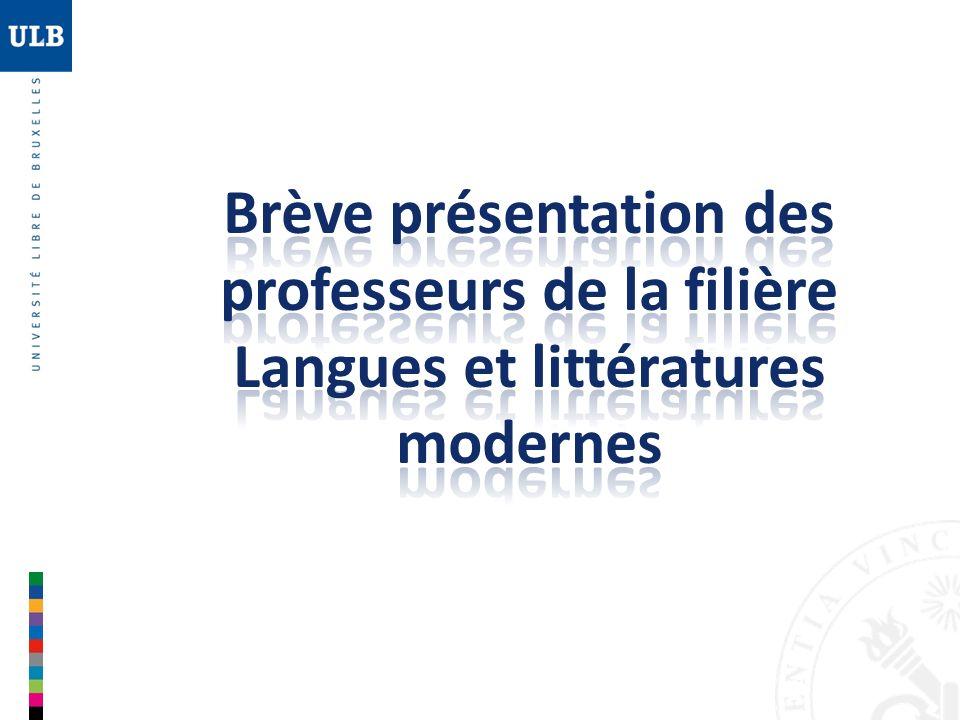 Brève présentation des professeurs de la filière Langues et littératures modernes