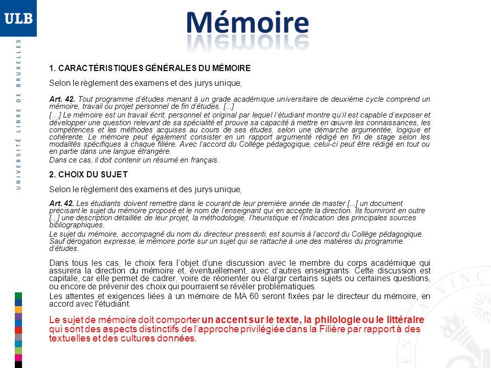 Mémoire 1. CARACTÉRISTIQUES GÉNÉRALES DU MÉMOIRE. Selon le règlement des examens et des jurys unique,