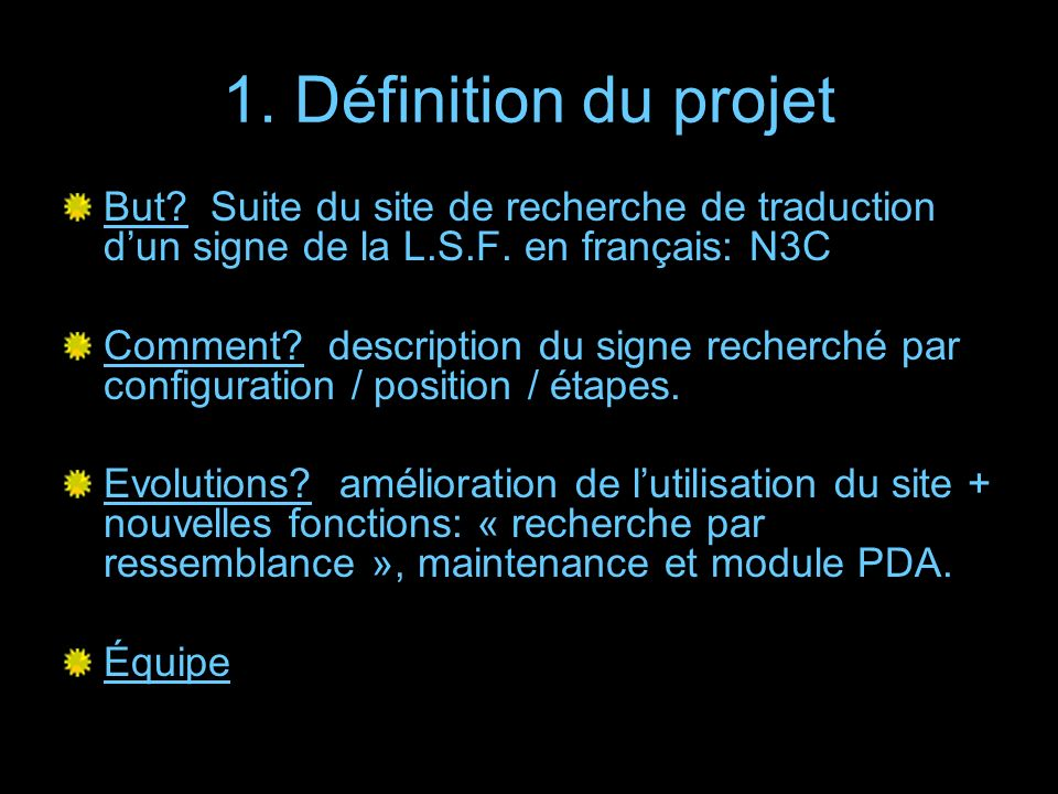 1. Définition du projet But Suite du site de recherche de traduction d'un signe de la L.S.F. en français: N3C.