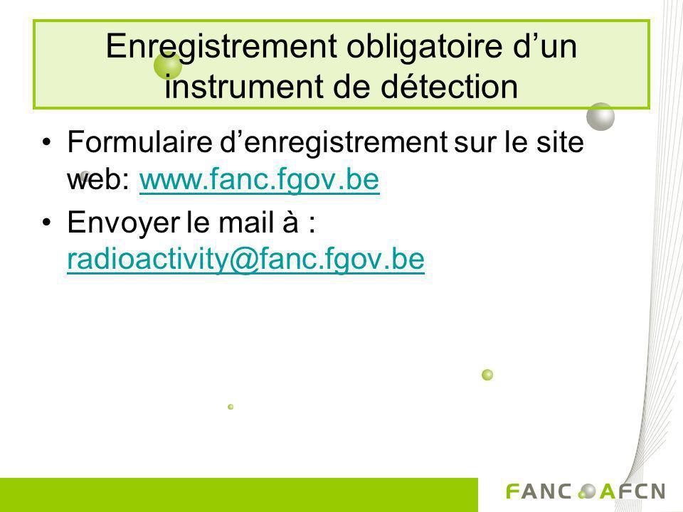 Enregistrement obligatoire d'un instrument de détection