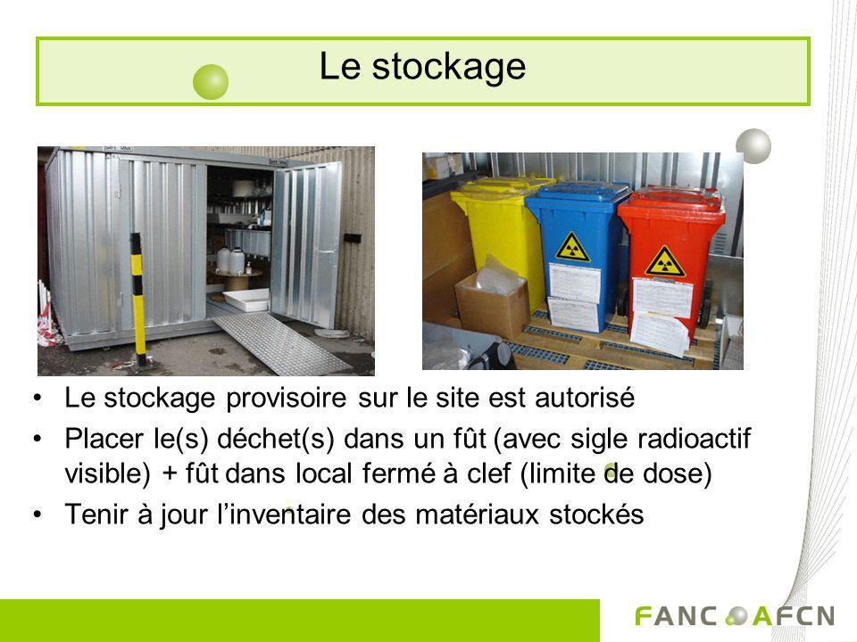 Le stockage Le stockage provisoire sur le site est autorisé