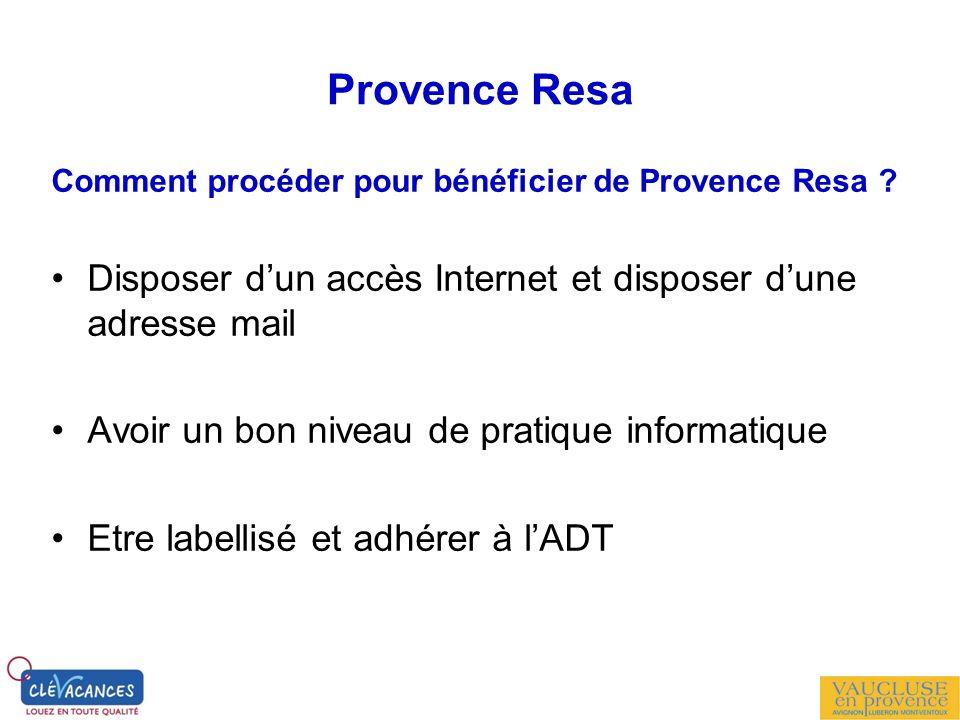 Provence Resa Comment procéder pour bénéficier de Provence Resa Disposer d'un accès Internet et disposer d'une adresse mail.