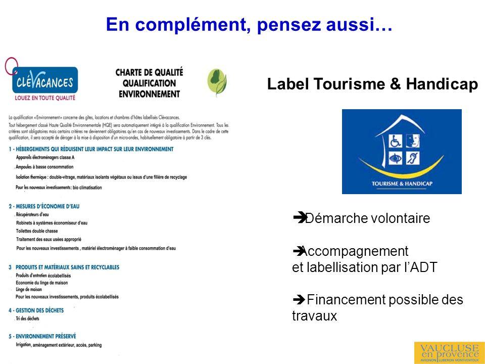 En complément, pensez aussi… Label Tourisme & Handicap