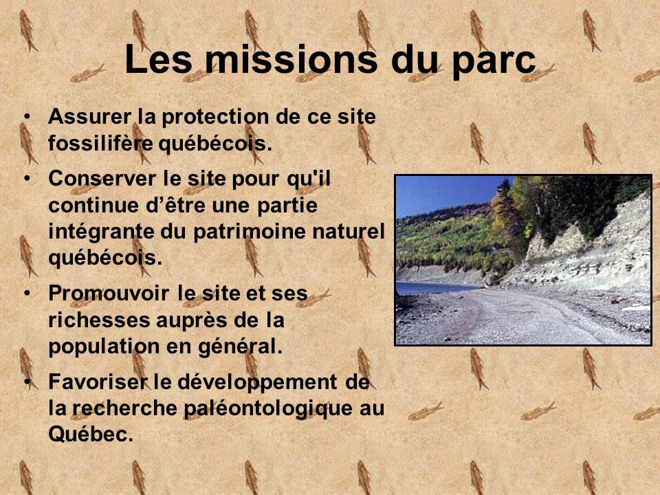 Les missions du parc Assurer la protection de ce site fossilifère québécois.