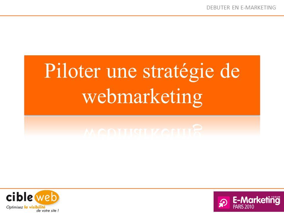 Piloter une stratégie de webmarketing
