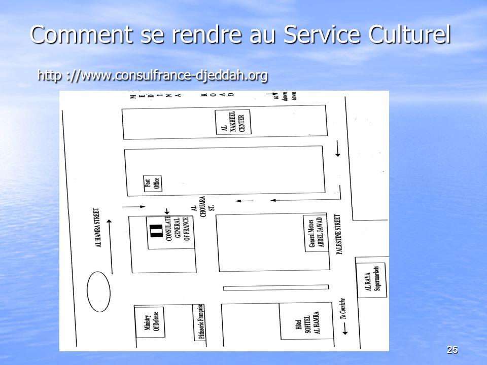 Comment se rendre au Service Culturel http ://www.consulfrance-djeddah.org