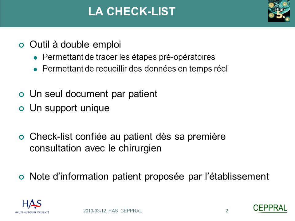 LA CHECK-LIST Outil à double emploi Un seul document par patient