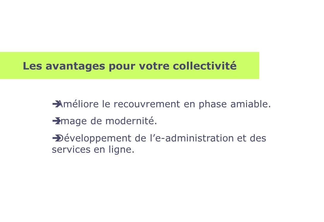 Les avantages pour votre collectivité