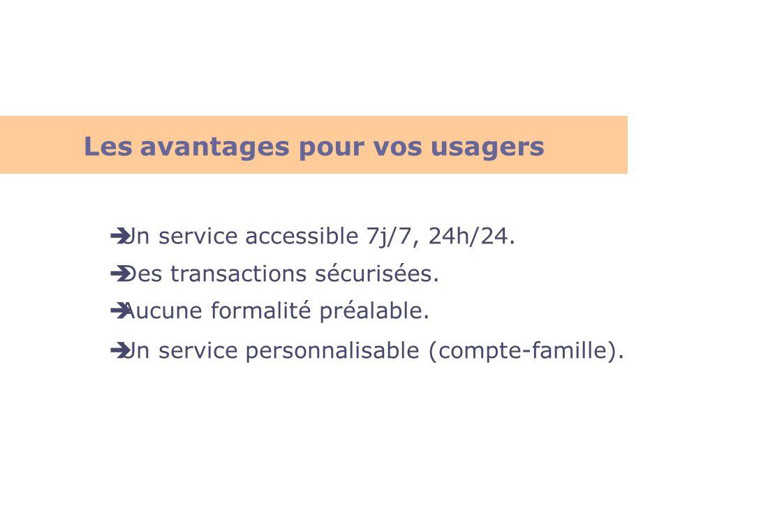 Les avantages pour vos usagers
