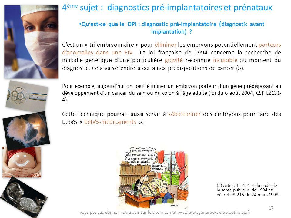 4ème sujet : diagnostics pré-implantatoires et prénataux