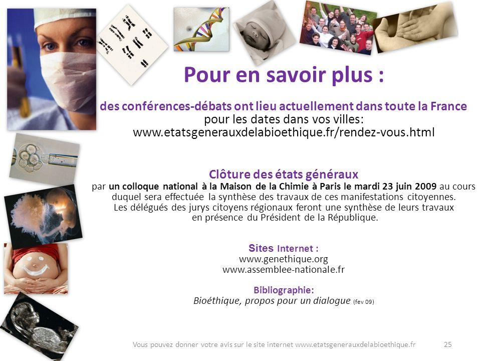 Pour en savoir plus : des conférences-débats ont lieu actuellement dans toute la France. pour les dates dans vos villes: