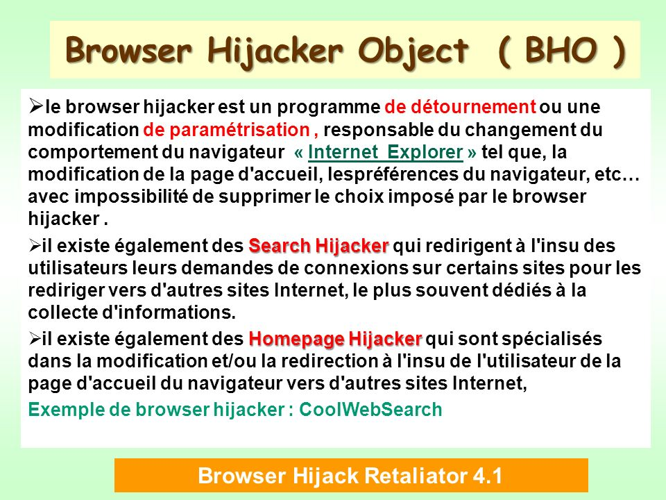 Browser Hijacker Object ( BHO )