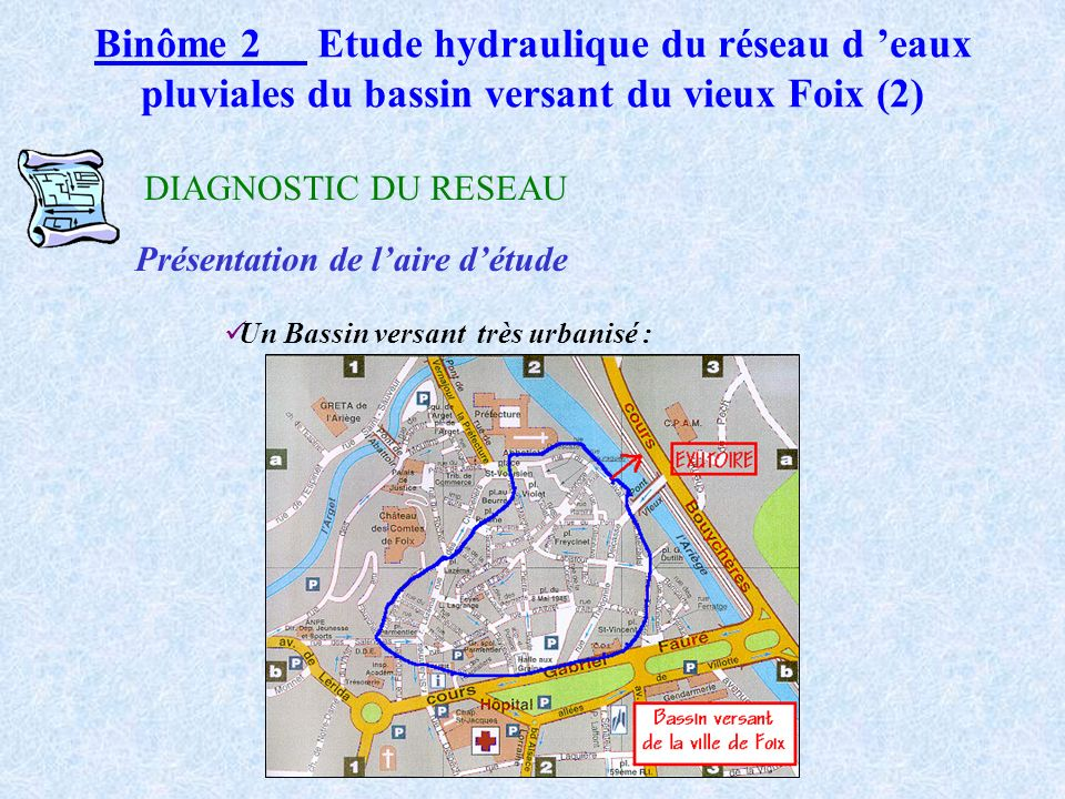Binôme 2 Etude hydraulique du réseau d 'eaux pluviales du bassin versant du vieux Foix (2)