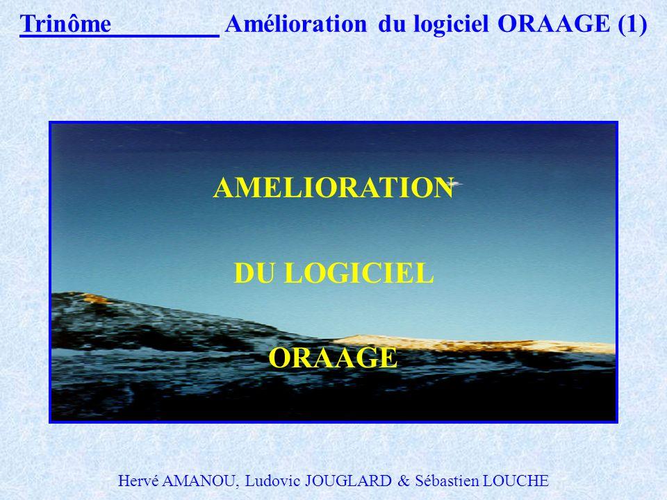 Trinôme Amélioration du logiciel ORAAGE (1)